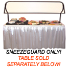 FULL SIZE FILL N' CHILL TABLES - SNEEZEGUARD